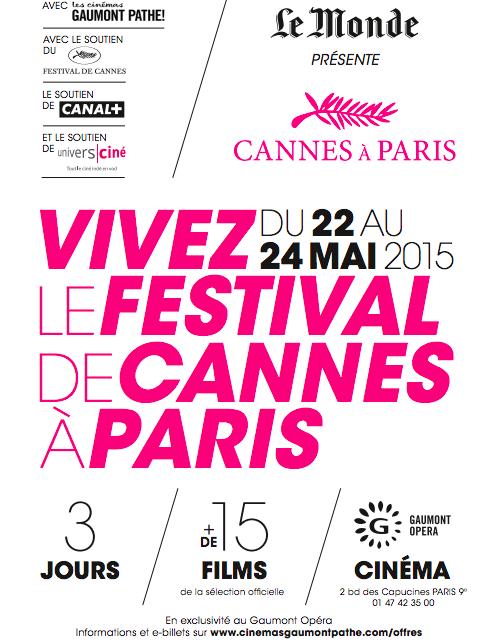 Cannes 2015 : Cannes à Paris au Cinéma Gaumont Opéra, du 22 au 24 mai 2015