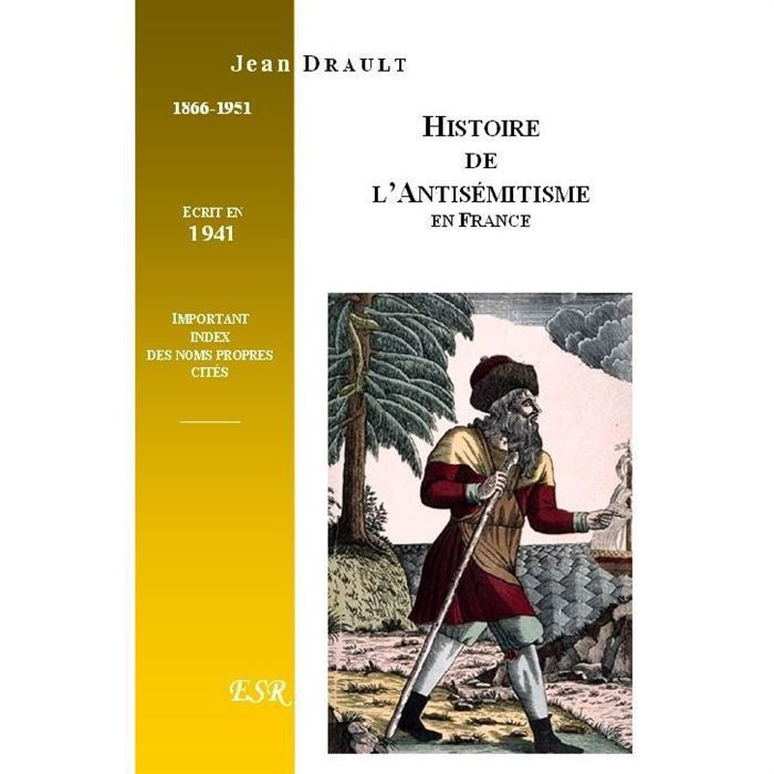 Histoire de l'Antisémitisme en France, par Jean Drault