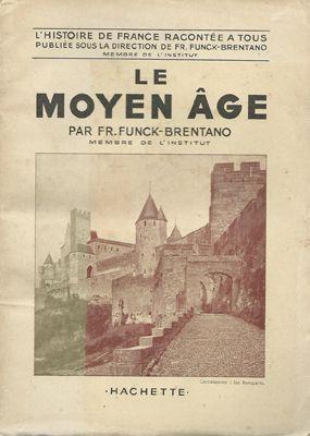 &quot&#x3B;Le Moyen Âge&quot&#x3B;, par Frantz Funck-Brentano