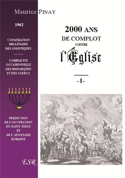 &quot&#x3B;2000 ans de complot contre l'Eglise&quot&#x3B;, par Joaquín Sáenz y Arriaga alias Maurice Pinay