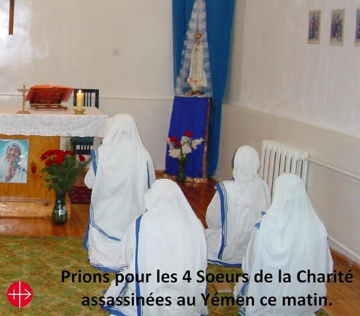 4 soeurs de la Charité assassinées au Yémen, ce matin.