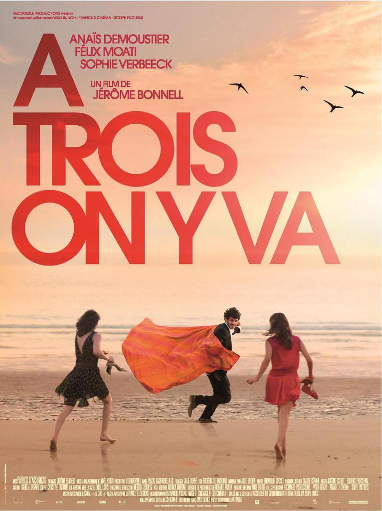 A TROIS ON Y VA, avec Anaïs Demoustier, Félix Moati et Sophie Verbeeck. - Le 25 Mars 2015 au Cinéma - L'Affiche