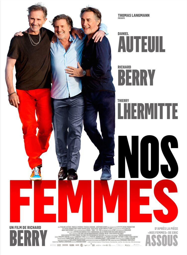 Nos femmes de Richard Berry avec Daniel Auteuil, Thierry Lhermitte - Au Cinéma le 29 Avril 2015