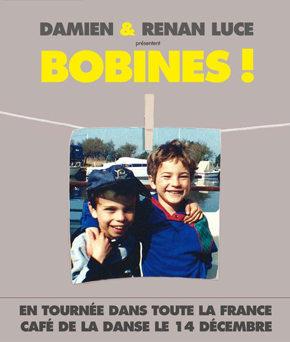 Damien &amp&#x3B; Renan Luce présentent Bobines ! En tournée dans toute la France et Au Café de la danse le 14 Décembre