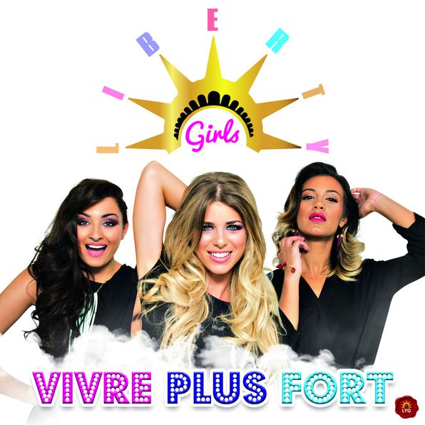 Liberty Girls - Le clip de Vivre Plus Fort
