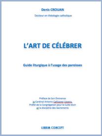 L'Art de célébrer - Guide liturgique à l'usage des paroisses (Denis Crouan)
