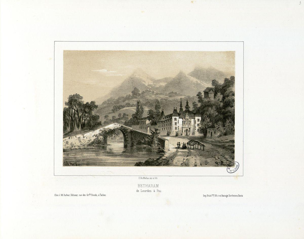 Bétharram, vue du XIXè sciècle par Eugène de Malbos