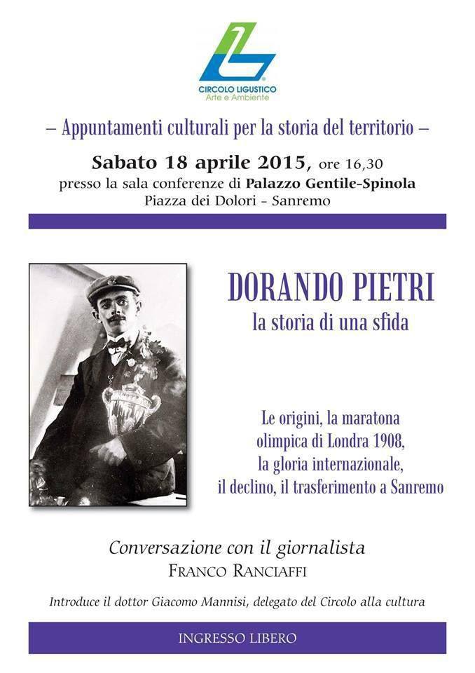 Dorando Pietri, la storia di una sfida. Una conferenza biografica su Dorando Pietri, tenuta a Sanremo da Franco Ranciaffi