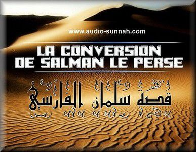 La conversion de Salmân le Perse (audio)