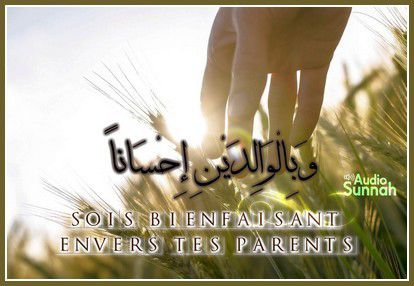 Sois bienfaisant envers tes parents (audio)