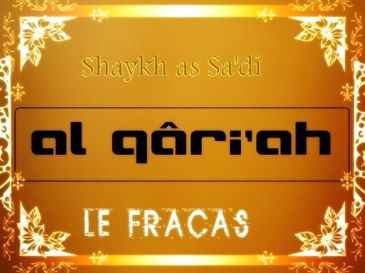 Explication de la sourate Al Qâri'ah - سُوۡرَةُ القَارعَة (audio)