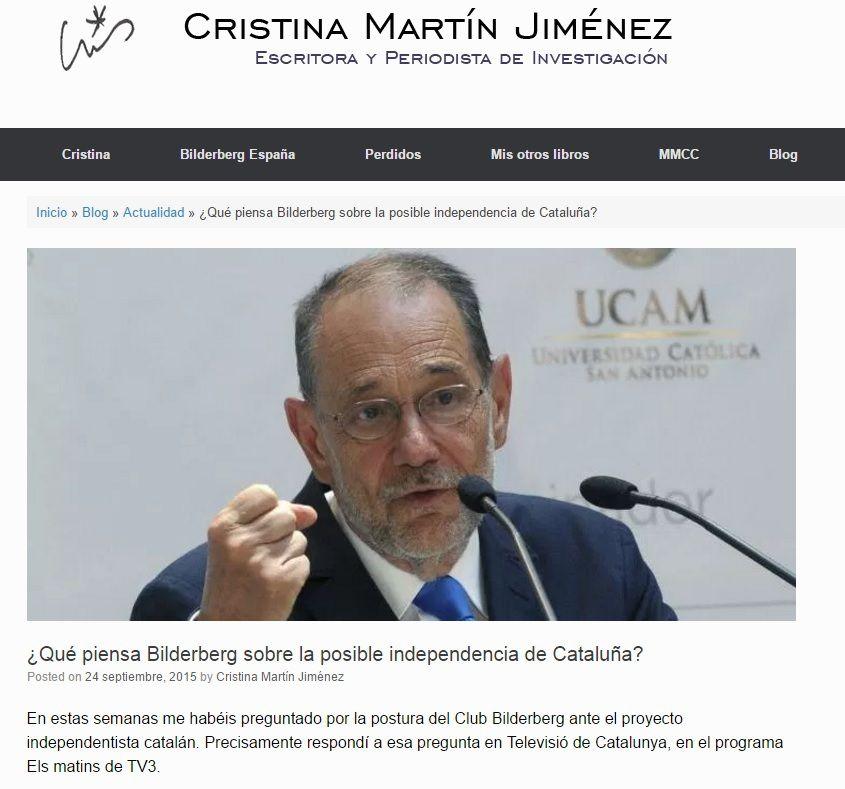 http://cristinamartinjimenez.com/que-piensa-bilderberg-sobre-la-posible-independencia-de-cataluna/  y http://theobjective.com/elsubjetivo/cristina-martin-jimenez/que-piensa-bilderberg-sobre-la-posible-independencia-de-cataluna/