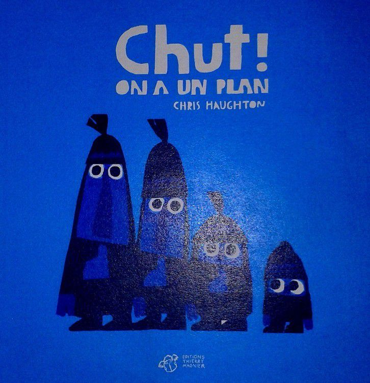 Chut!On a un plan-Chris HAUGHTON-Editions Thierry Magnier