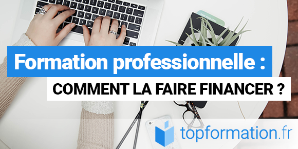Financer sa formation professionnelle : le guide Topformation