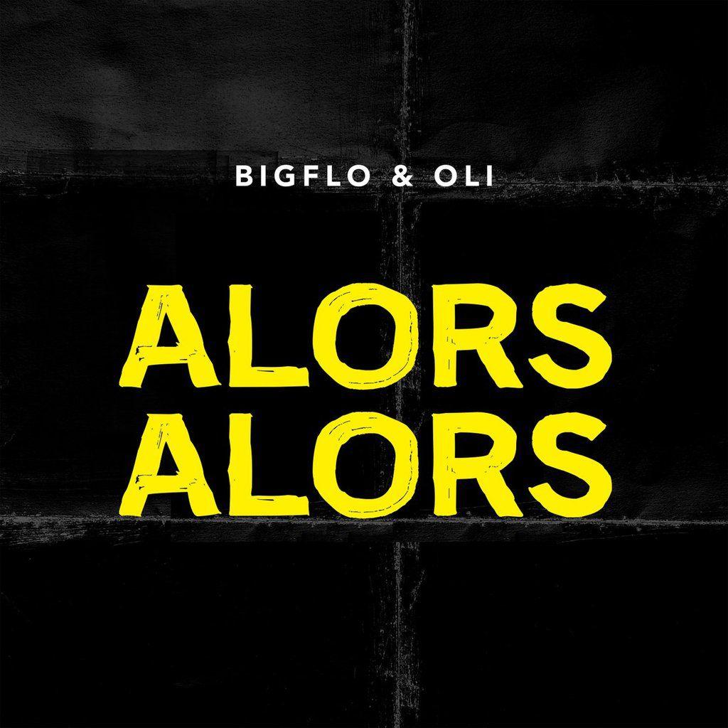 Bigflo &amp&#x3B; Oli - alors alors