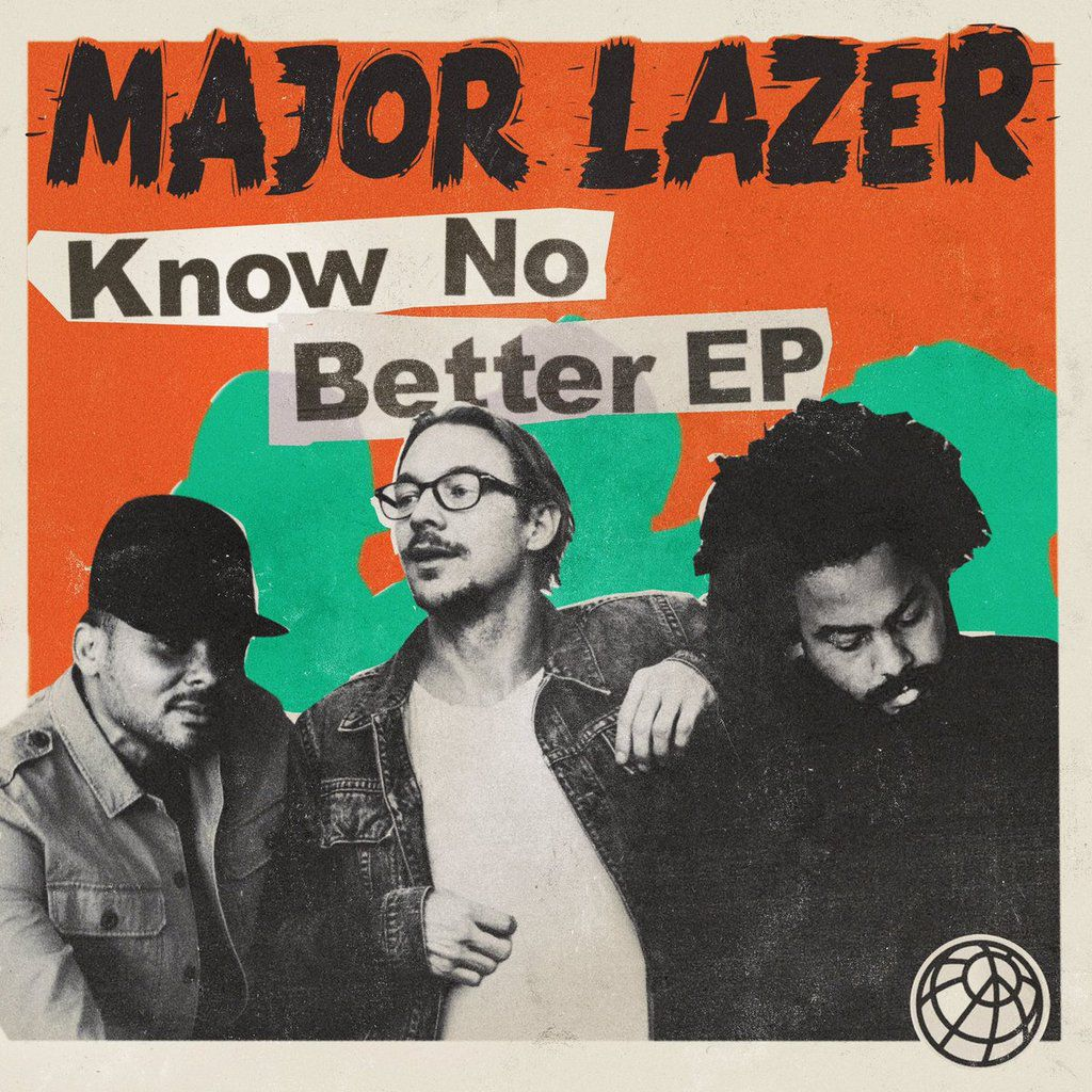 Major Lazer - EP know no better