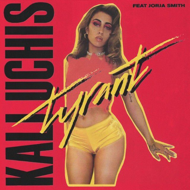 Kali Uchis - Tyrant ft. Jorja Smith