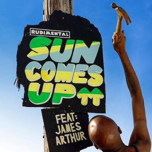Rudimental - Sun Comes Up feat. James Arthur