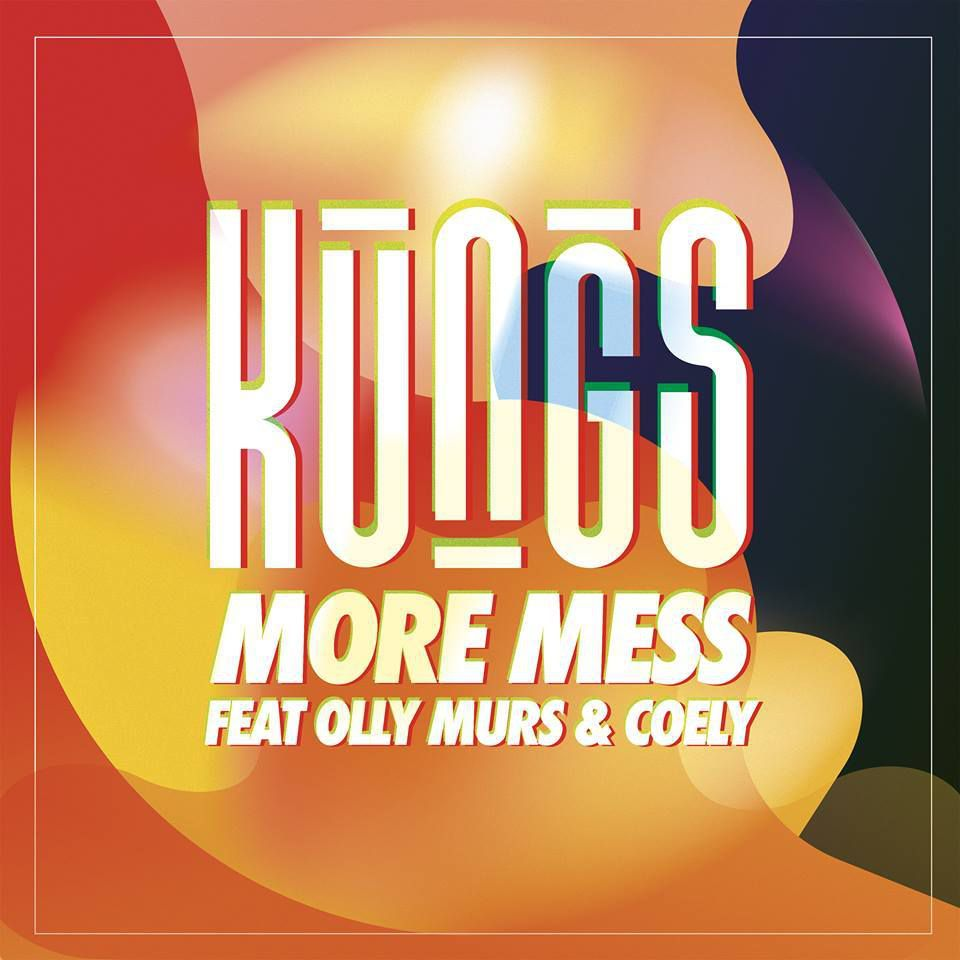 Kungs - more mess feat Olly Murs &amp&#x3B; Coely