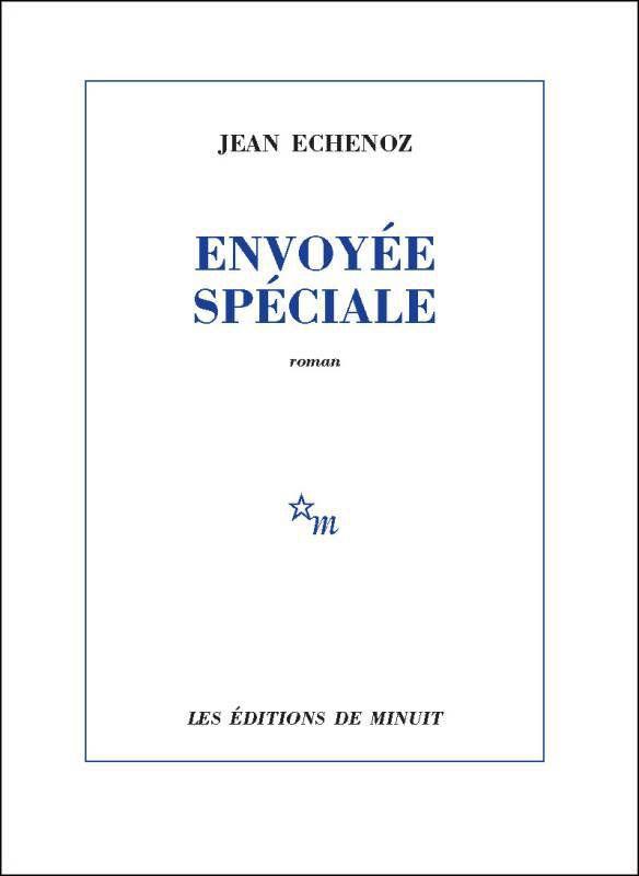Envoyée spéciale, de Jean Echenoz