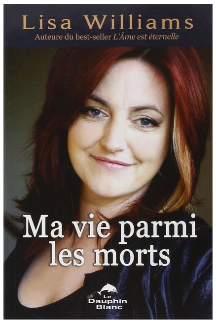 Ma vie parmi les morts, de Lisa Williams