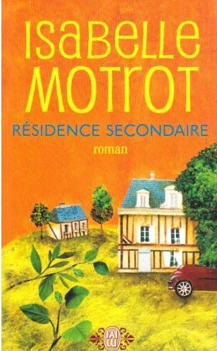 Résidence secondaire, de Isabelle Motrot