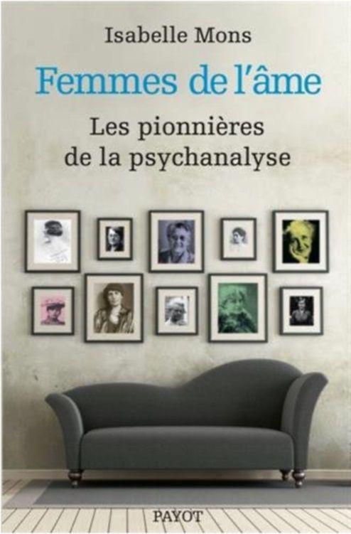 Femmes de l'âme, les pionnières de la psychanalyse