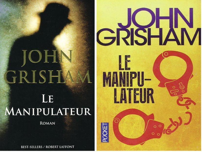 LE MANIPULATEUR,  de John Grisham