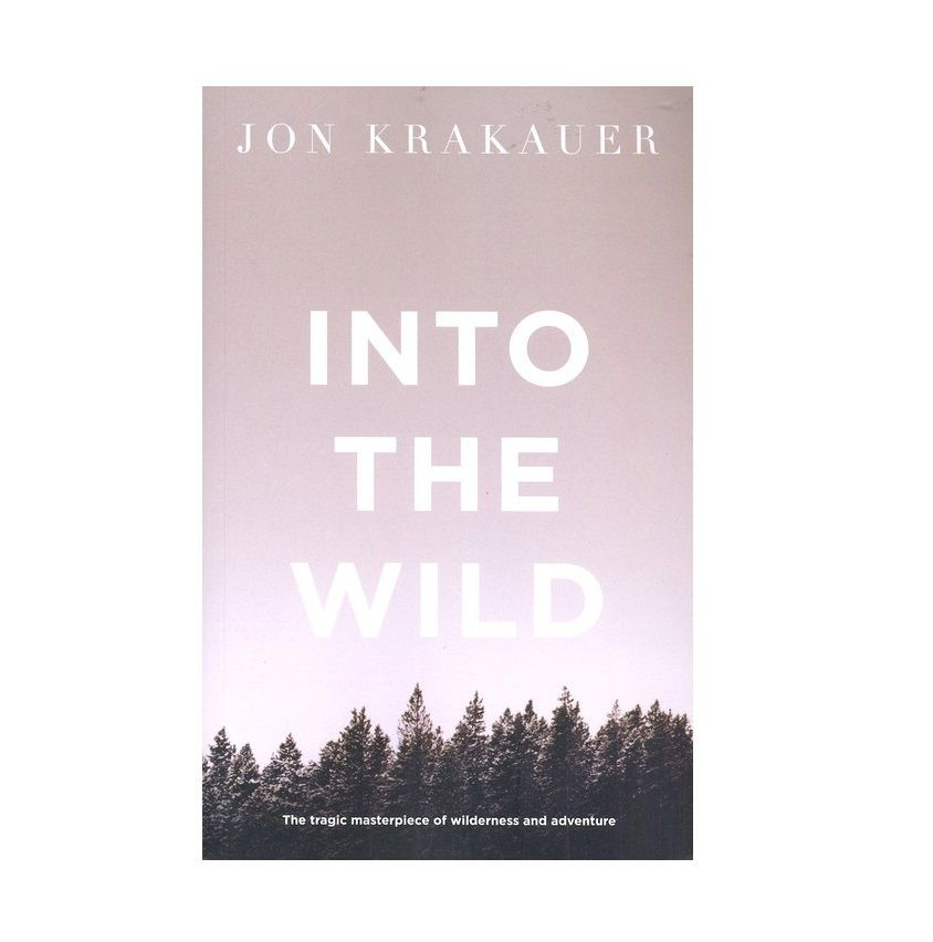 Into the Wild _ Jon Krakauer
