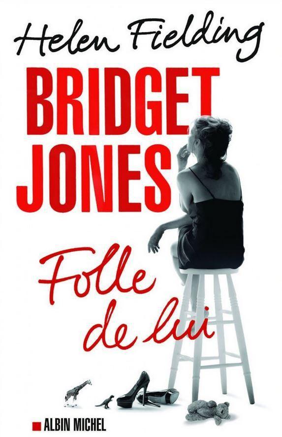 Bridget Jones, Folle de Lui _ Helen Fielding
