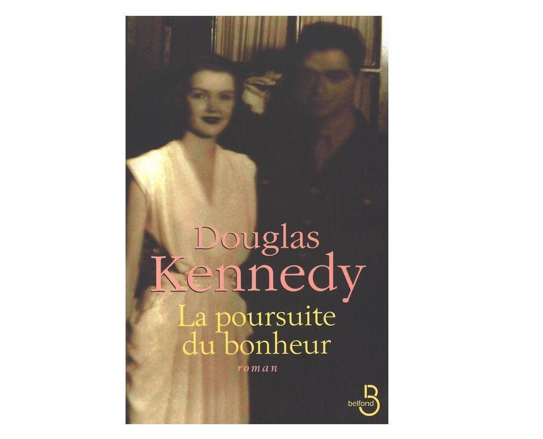 La poursuite du bonheur _ Douglas Kennedy