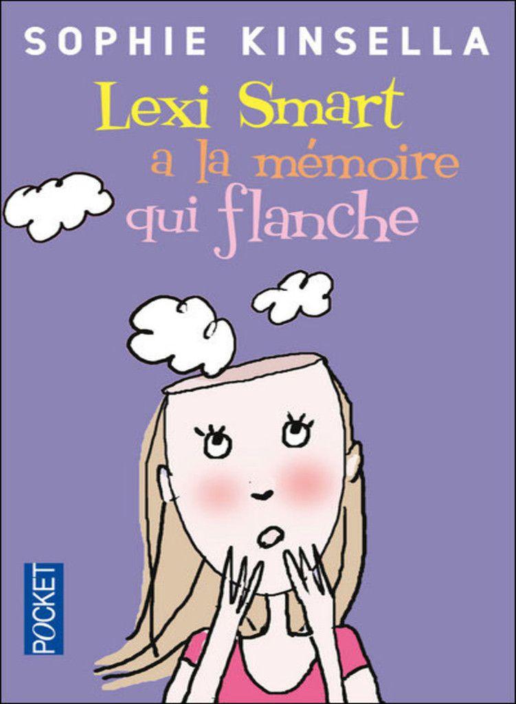 Lexi Smart a la mémoire qui flanche _ Sophie Kinsella