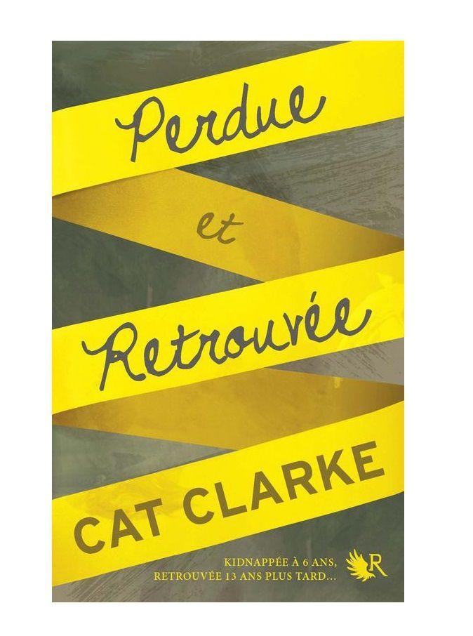 Perdue et retrouvée _ Cat Clarke