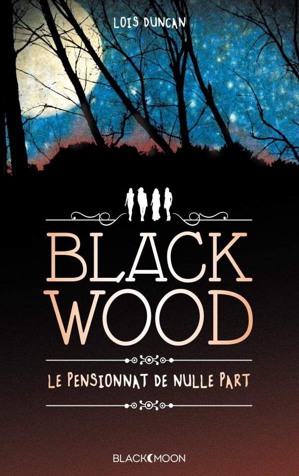 Blackwood, le pensionnat de nulle part _ Lois Duncan