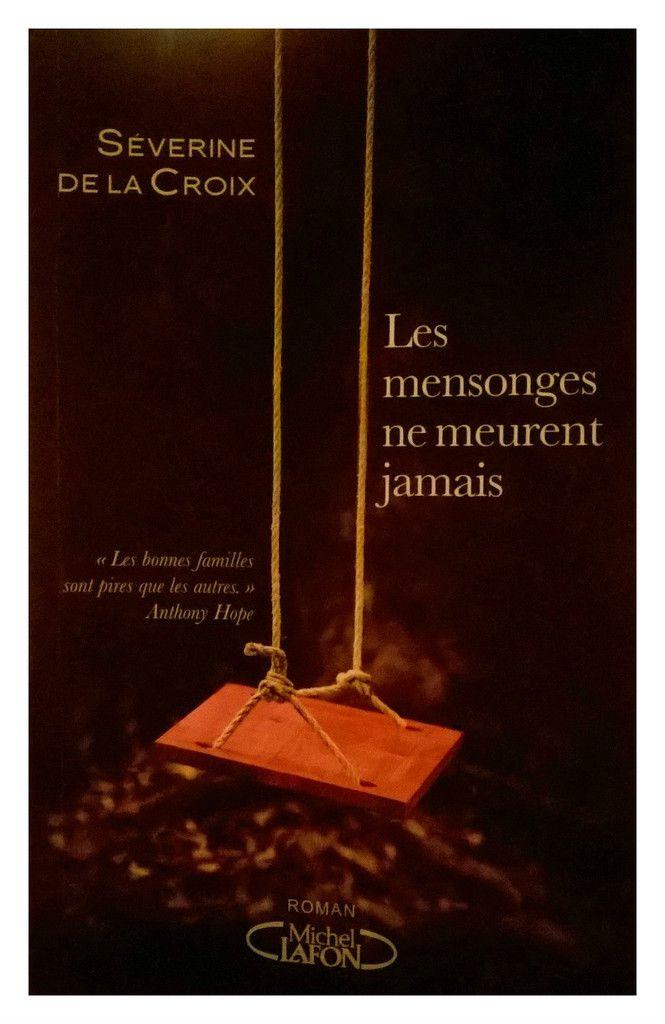 Les mensonges ne meurent jamais _ Séverine De La Croix