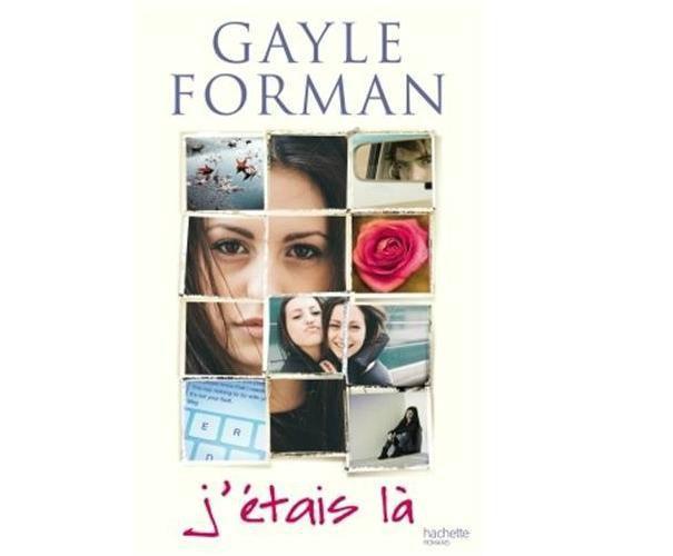 J'étais là _ Gayle Forman
