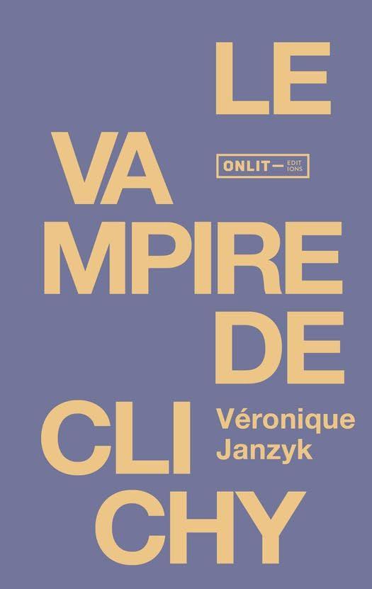 Le vampire de Clichy de Véronique Janzyk