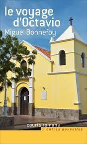 Le voyage d'Octavio de Miguel Bonnefoy