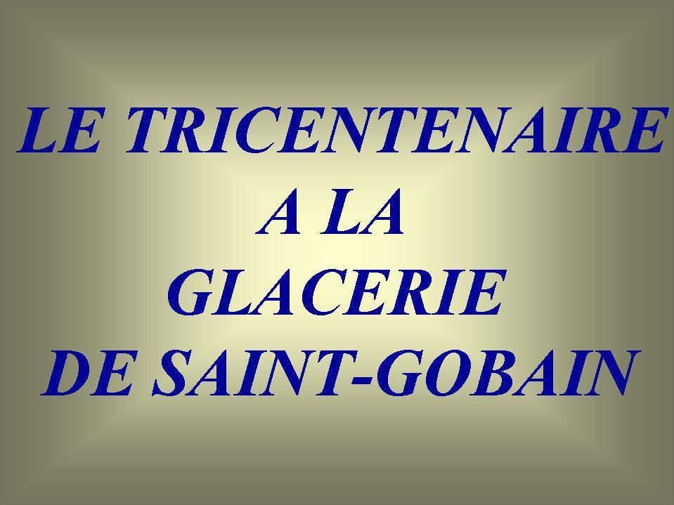 Album - Glacerie de Saint-Gobain (Aisne), le tricentenaire