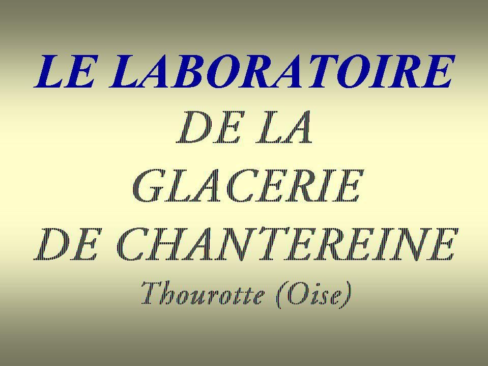 Album - Chantereine, le laboratoire