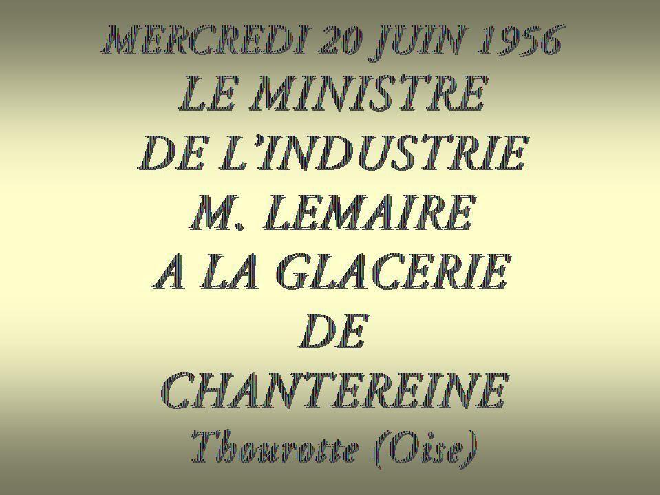 Album - Chantereine, visite à la Glacerie de Mr Lemaire, Ministre de l'industrie