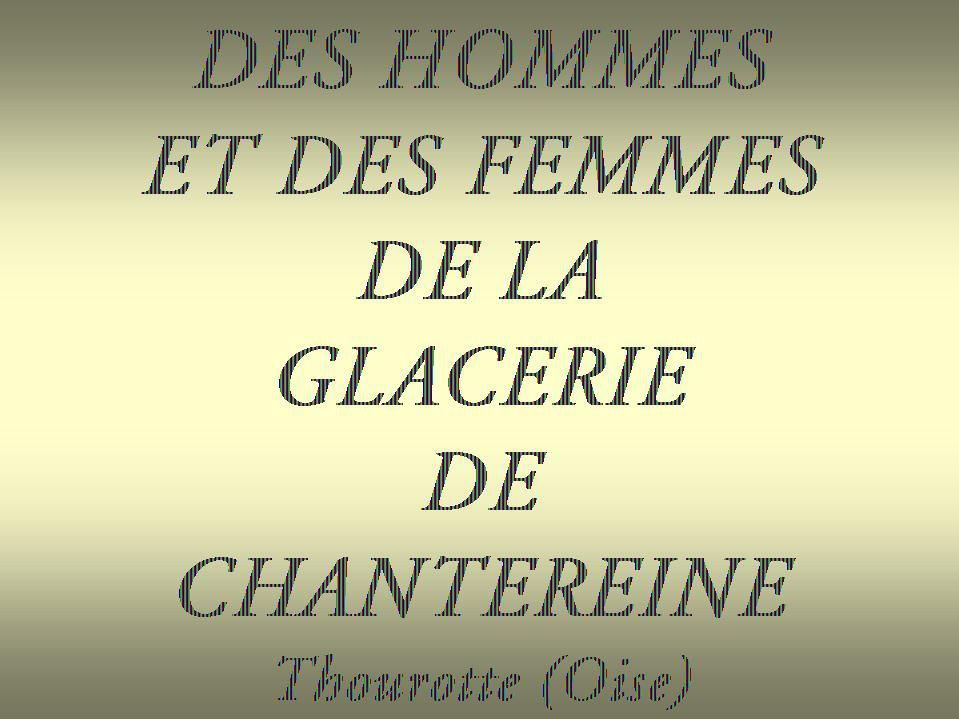 Album - Chantereine, des Hommes et des Femmes de la Glacerie(3)