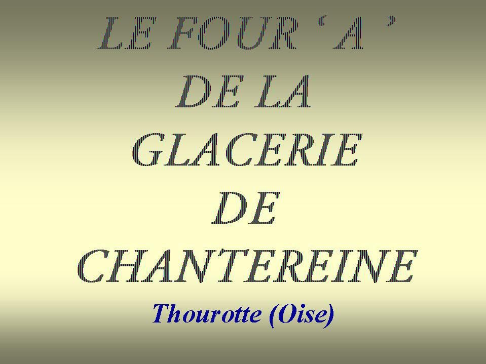 Album - Chantereine, le four 'A', son exploitation