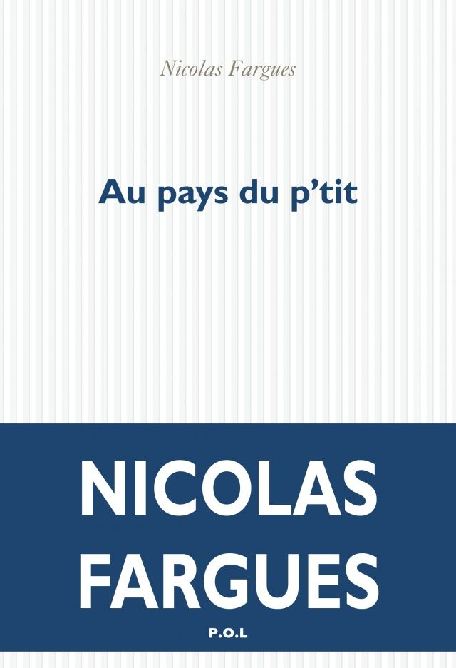 Au pays du p'tit, de Nicolas Fargues