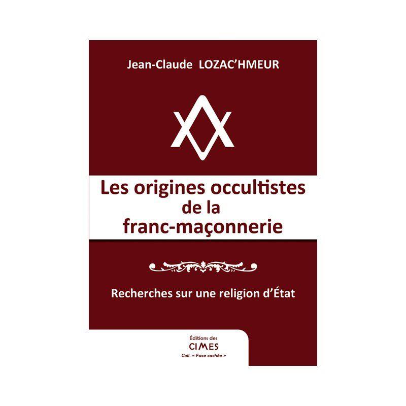 Origines occultistes de la franc-maçonnerie – Professeur Jean-Claude Lozac'hmeur