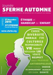 Journée SFERHE AUTOMNE : Ethique et Handicap de l'Enfant - 21 novembre 2015 - Saint Etienne
