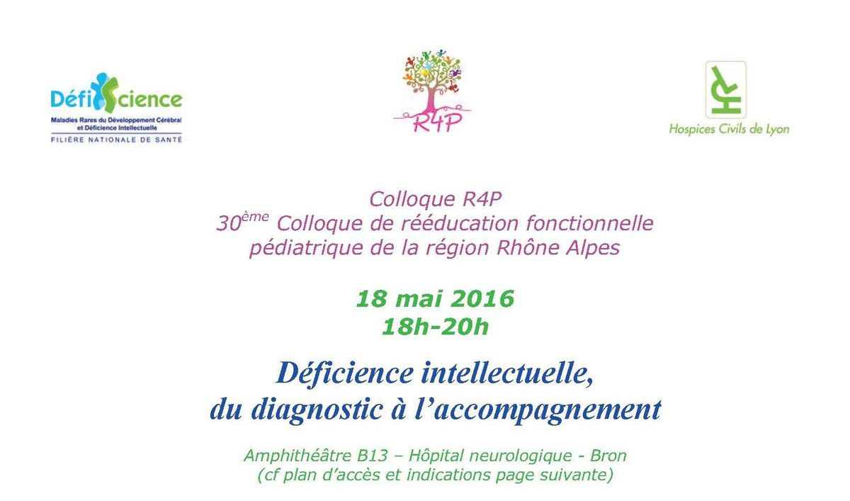 Colloque R4P - Déficience intellectuelle, du diagnostic à l'accompagnement - 18 mai 2016