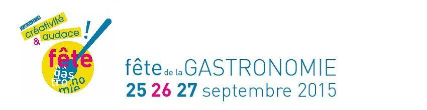 La fête de la Gastronomie : les 25, 26 et 27 septembre 2015