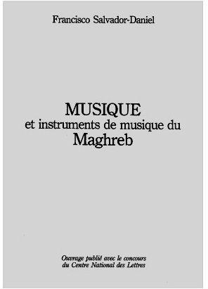 « Musique et instruments de musique du Maghreb » de Francisco Salvador Daniel