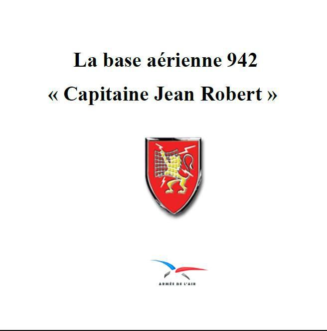 La base aérienne 942 « Capitaine Jean Robert »